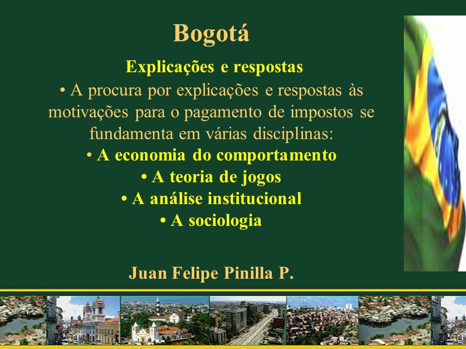 Bogotá Explicações e respostas A procura por explicações e respostas às motivações para o pagamento de impostos se fundamenta em várias disciplinas: A