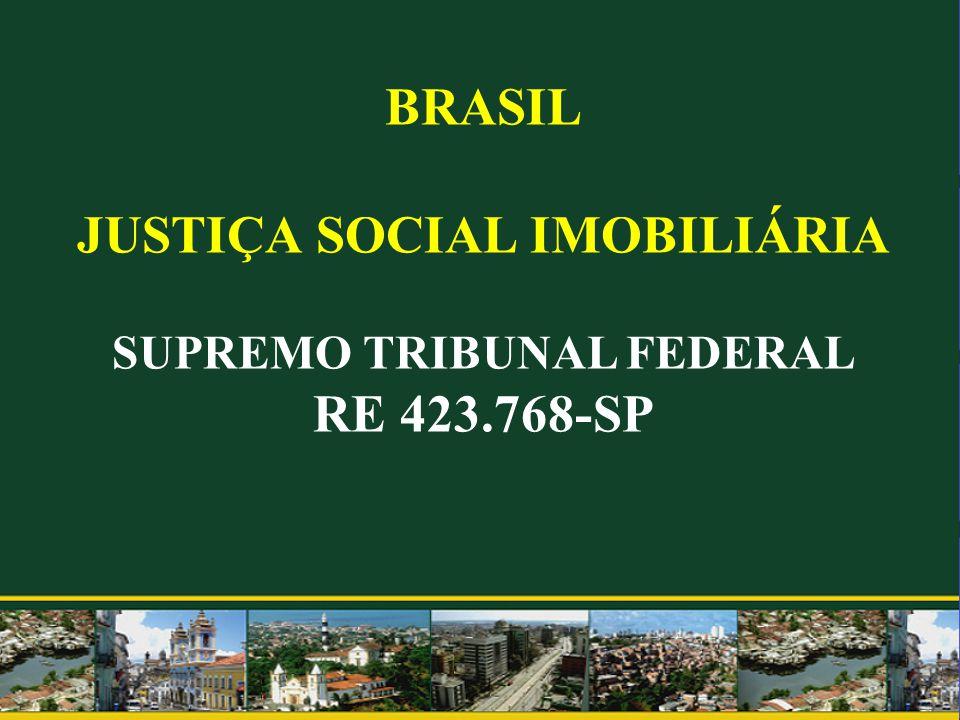 BRASIL JUSTIÇA SOCIAL IMOBILIÁRIA SUPREMO TRIBUNAL FEDERAL RE 423.768-SP