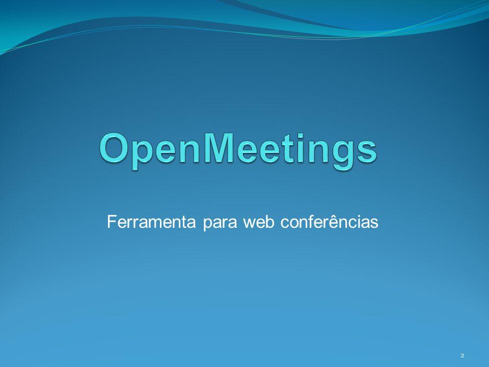 Conclusões A ferramenta OpenMeetings, mostra-se uma solução perfeita para empresas e instituições que necessitam compartilhar e multiplicar conhecimentos para seus funcionários e integrantes.