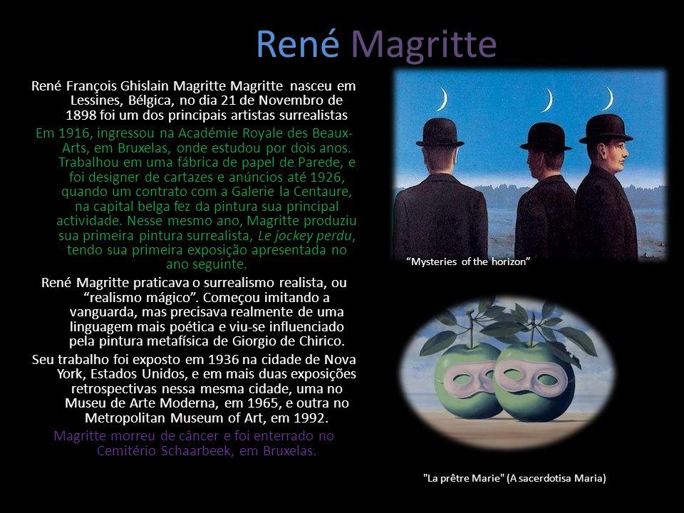 René Magritte René François Ghislain Magritte Magritte nasceu em Lessines, Bélgica, no dia 21 de Novembro de 1898 foi um dos principais artistas surre