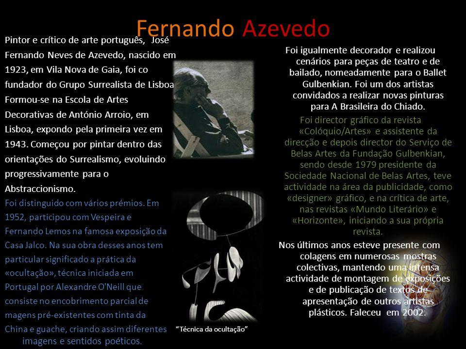 Fernando Azevedo Pintor e crítico de arte português, José Fernando Neves de Azevedo, nascido em 1923, em Vila Nova de Gaia, foi co fundador do Grupo S