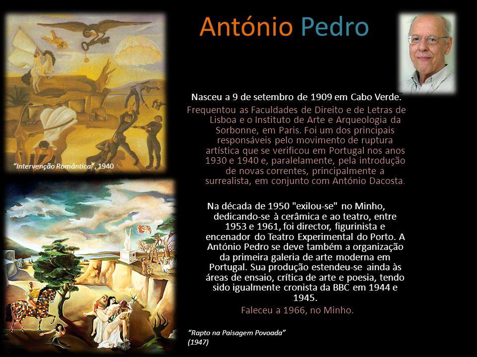 António Pedro Nasceu a 9 de setembro de 1909 em Cabo Verde. Frequentou as Faculdades de Direito e de Letras de Lisboa e o Instituto de Arte e Arqueolo