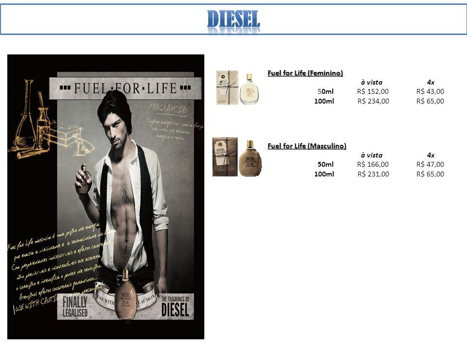 Fuel for Life (Feminino) à vista 4x 50ml R$ 152,00 R$ 43,00 100ml R$ 234,00 R$ 65,00 Fuel for Life (Masculino) à vista 4x 50ml R$ 166,00 R$ 47,00 100ml R$ 231,00 R$ 65,00