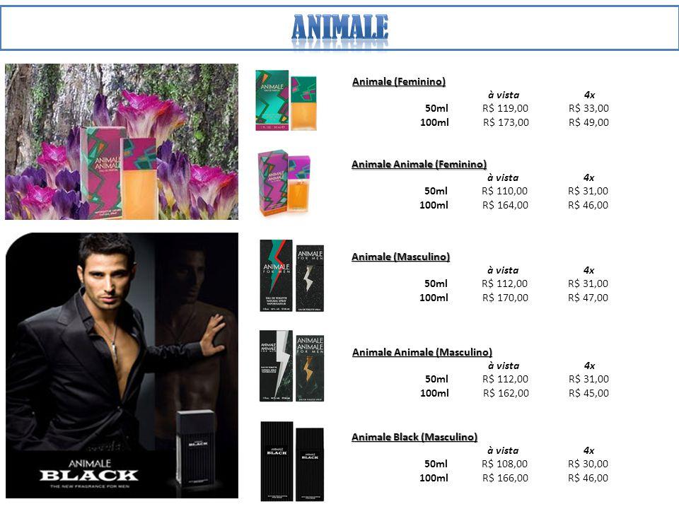 Animale (Feminino) à vista 4x 50ml R$ 119,00 R$ 33,00 100ml R$ 173,00 R$ 49,00 Animale Animale (Feminino) à vista 4x 50ml R$ 110,00 R$ 31,00 100ml R$ 164,00 R$ 46,00 Animale (Masculino) à vista 4x 50ml R$ 112,00 R$ 31,00 100ml R$ 170,00 R$ 47,00 Animale Animale (Masculino) à vista 4x 50ml R$ 112,00 R$ 31,00 100ml R$ 162,00 R$ 45,00 Animale Black (Masculino) à vista 4x 50ml R$ 108,00 R$ 30,00 100ml R$ 166,00 R$ 46,00