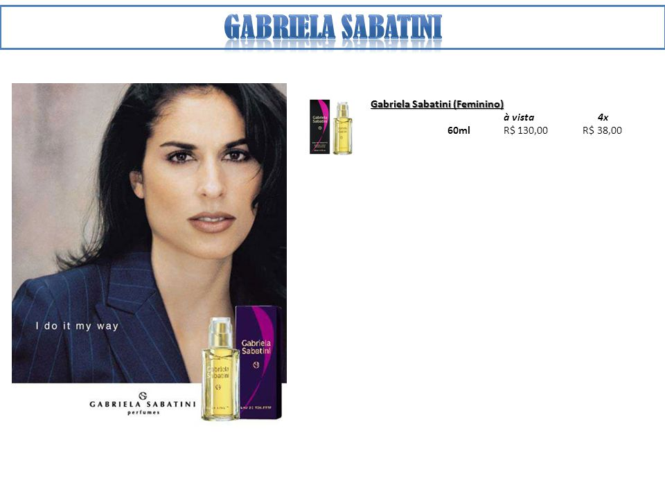 Gabriela Sabatini (Feminino) à vista 4x 60ml R$ 130,00 R$ 38,00