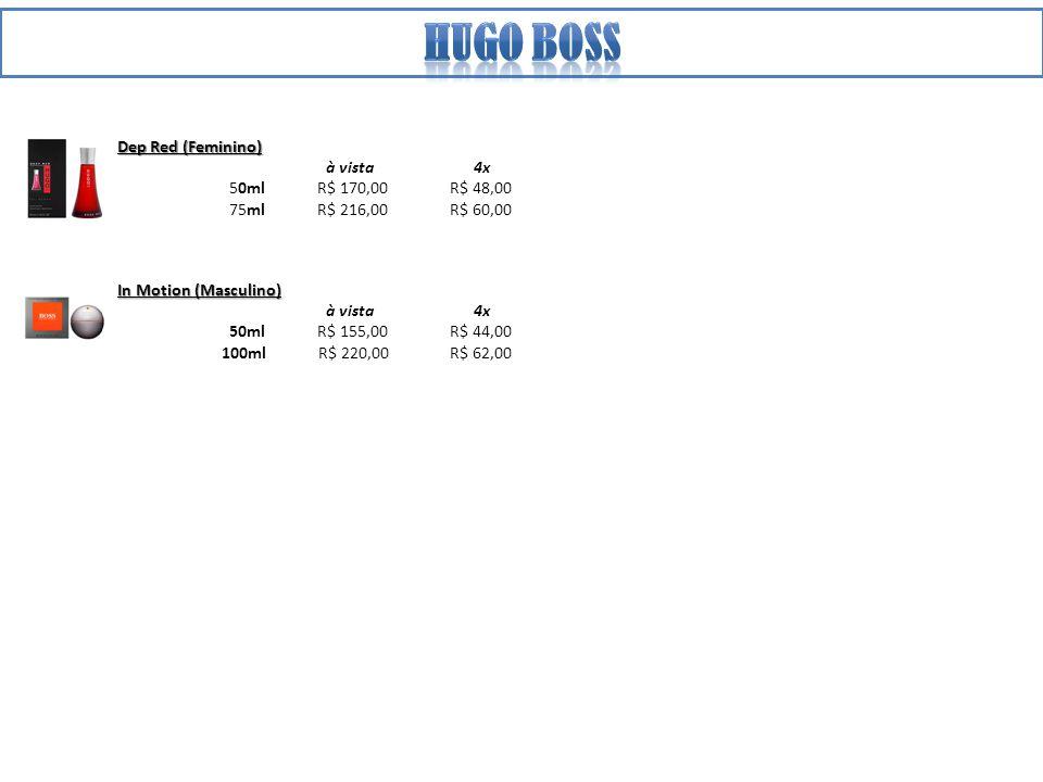 Dep Red (Feminino) à vista 4x 50ml R$ 170,00 R$ 48,00 75ml R$ 216,00 R$ 60,00 In Motion (Masculino) à vista 4x 50ml R$ 155,00 R$ 44,00 100ml R$ 220,00 R$ 62,00