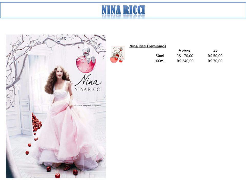 Nina Ricci (Feminino) à vista 4x 50ml R$ 170,00 R$ 50,00 100ml R$ 240,00 R$ 70,00