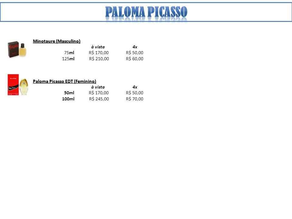 Minotaure (Masculino) à vista 4x 75ml R$ 170,00 R$ 50,00 125ml R$ 210,00 R$ 60,00 Paloma Picasso EDT (Feminino) à vista 4x 50ml R$ 170,00 R$ 50,00 100ml R$ 245,00 R$ 70,00