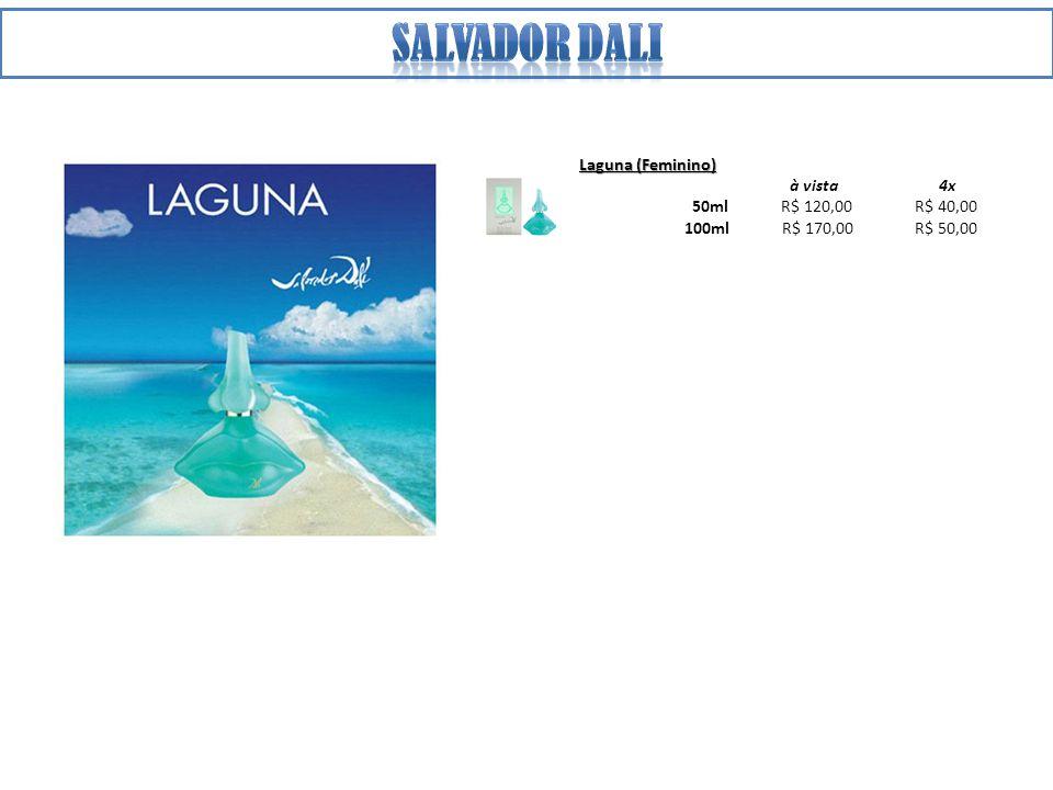 Laguna (Feminino) à vista 4x 50ml R$ 120,00 R$ 40,00 100ml R$ 170,00 R$ 50,00