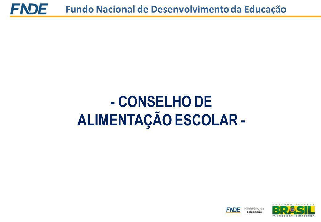 Fundo Nacional de Desenvolvimento da Educação - CONSELHO DE ALIMENTAÇÃO ESCOLAR -