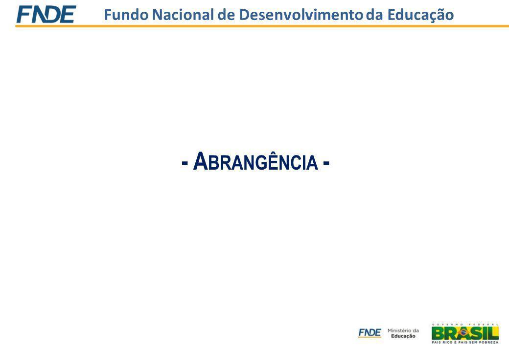 Fundo Nacional de Desenvolvimento da Educação - A BRANGÊNCIA -