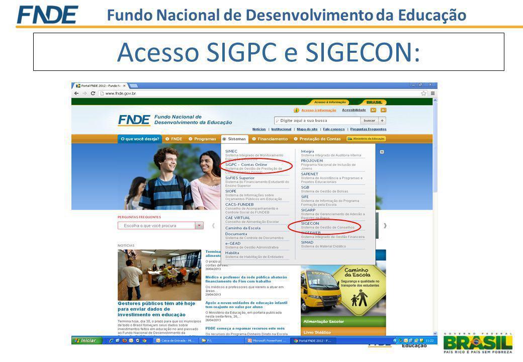 Fundo Nacional de Desenvolvimento da Educação Acesso SIGPC e SIGECON:
