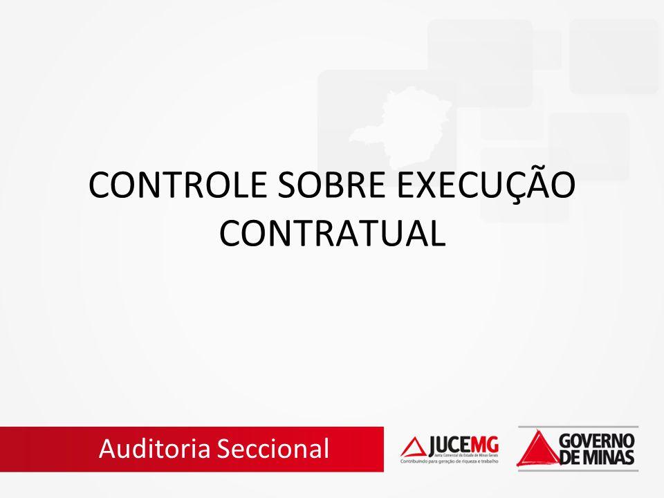 CONTROLE SOBRE EXECUÇÃO CONTRATUAL Auditoria Seccional
