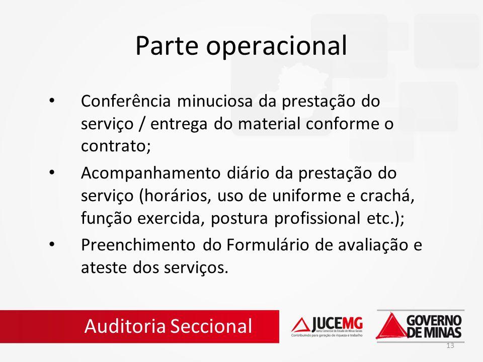 13 Parte operacional Conferência minuciosa da prestação do serviço / entrega do material conforme o contrato; Acompanhamento diário da prestação do se
