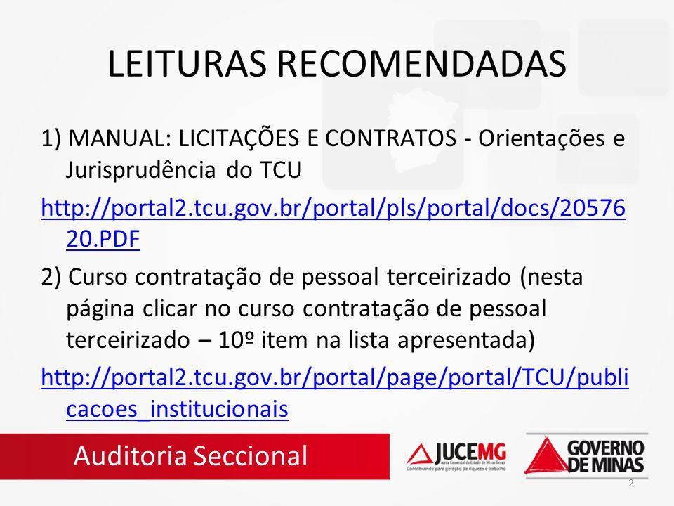 2 LEITURAS RECOMENDADAS 1) MANUAL: LICITAÇÕES E CONTRATOS - Orientações e Jurisprudência do TCU http://portal2.tcu.gov.br/portal/pls/portal/docs/20576