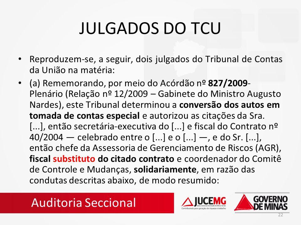 22 JULGADOS DO TCU Reproduzem-se, a seguir, dois julgados do Tribunal de Contas da União na matéria: (a) Rememorando, por meio do Acórdão nº 827/2009-