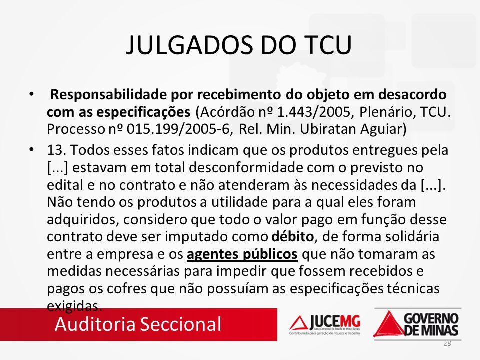 28 JULGADOS DO TCU Responsabilidade por recebimento do objeto em desacordo com as especificações (Acórdão nº 1.443/2005, Plenário, TCU. Processo nº 01
