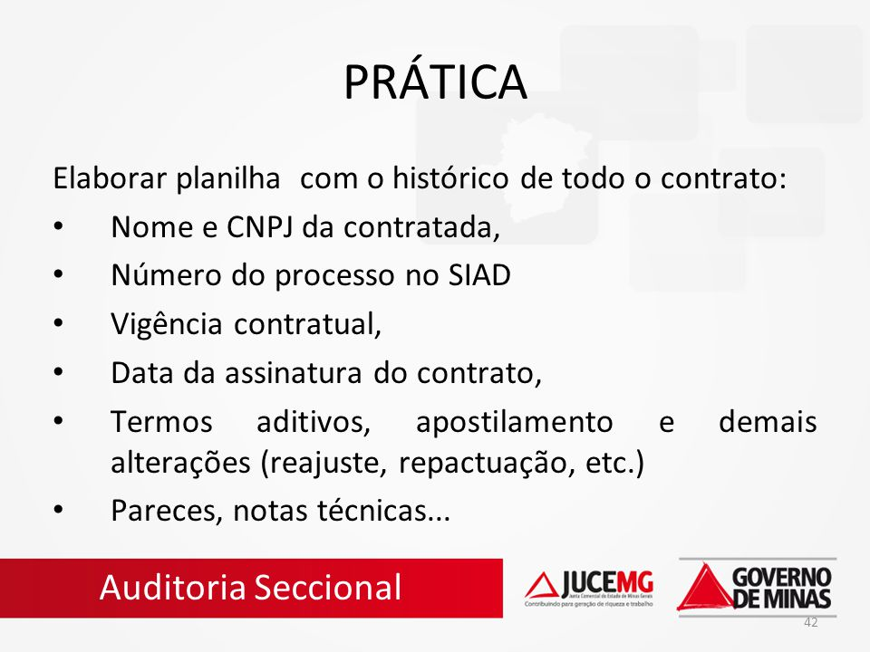 42 PRÁTICA Elaborar planilha com o histórico de todo o contrato: Nome e CNPJ da contratada, Número do processo no SIAD Vigência contratual, Data da as