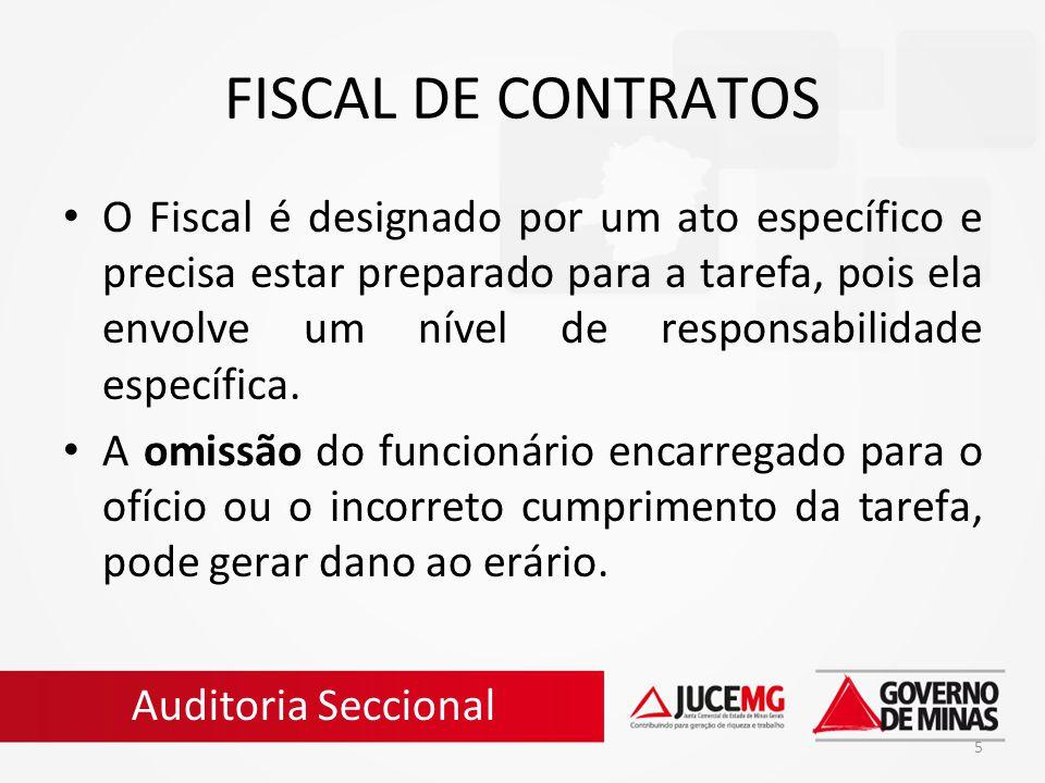 5 FISCAL DE CONTRATOS O Fiscal é designado por um ato específico e precisa estar preparado para a tarefa, pois ela envolve um nível de responsabilidad