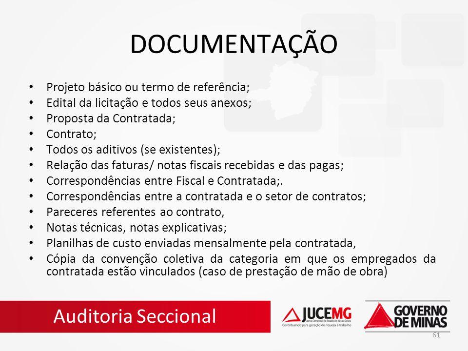61 DOCUMENTAÇÃO Projeto básico ou termo de referência; Edital da licitação e todos seus anexos; Proposta da Contratada; Contrato; Todos os aditivos (s