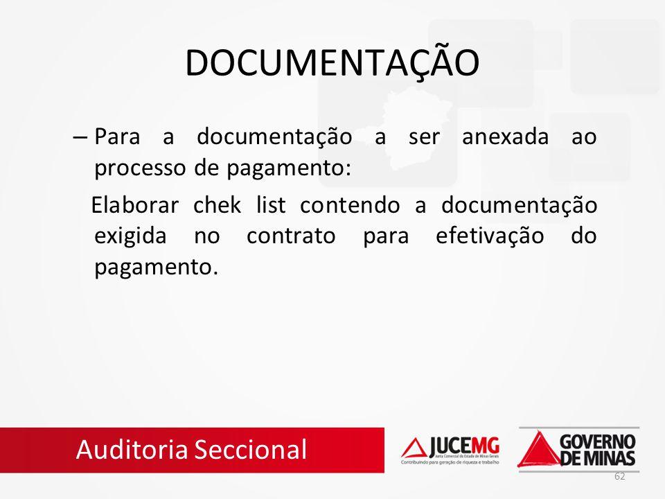 62 DOCUMENTAÇÃO – Para a documentação a ser anexada ao processo de pagamento: Elaborar chek list contendo a documentação exigida no contrato para efet