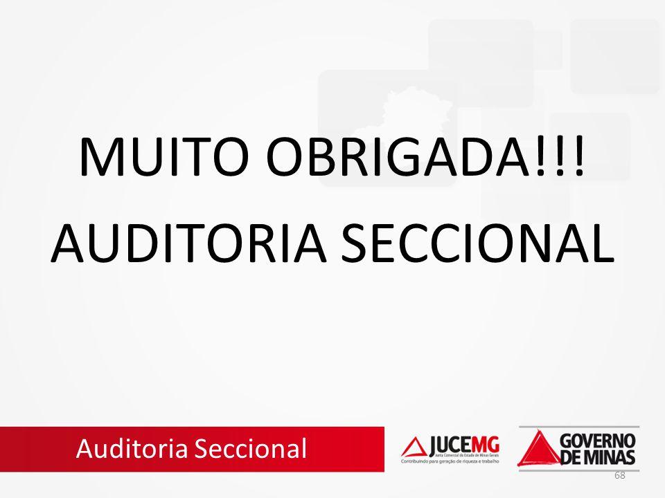 68 MUITO OBRIGADA!!! AUDITORIA SECCIONAL Auditoria Seccional