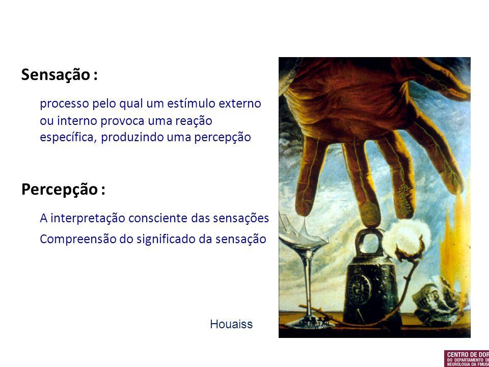 Sensação : processo pelo qual um estímulo externo ou interno provoca uma reação específica, produzindo uma percepção Percepção : A interpretação consc
