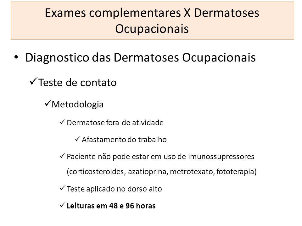 Exames complementares X Dermatoses Ocupacionais Diagnostico das Dermatoses Ocupacionais Teste de contato Metodologia Dermatose fora de atividade Afast