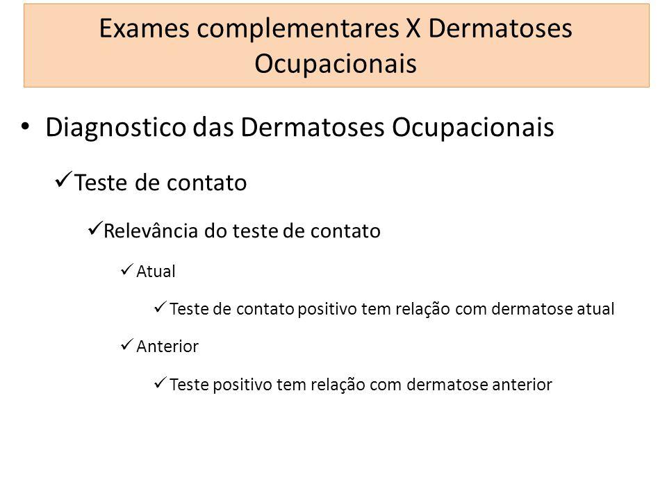 Exames complementares X Dermatoses Ocupacionais Diagnostico das Dermatoses Ocupacionais Teste de contato Relevância do teste de contato Atual Teste de