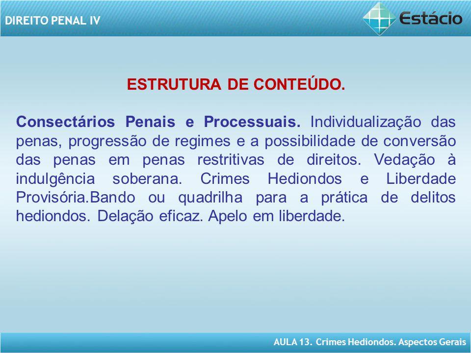 AULA 13.Crimes Hediondos. Aspectos Gerais DIREITO PENAL IV 3.