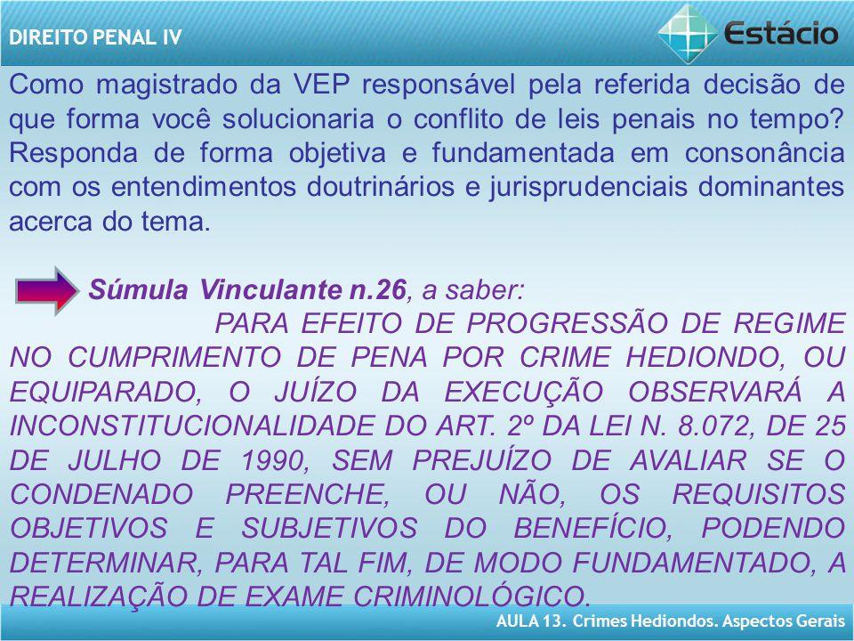 AULA 13.Crimes Hediondos. Aspectos Gerais DIREITO PENAL IV 3.2.
