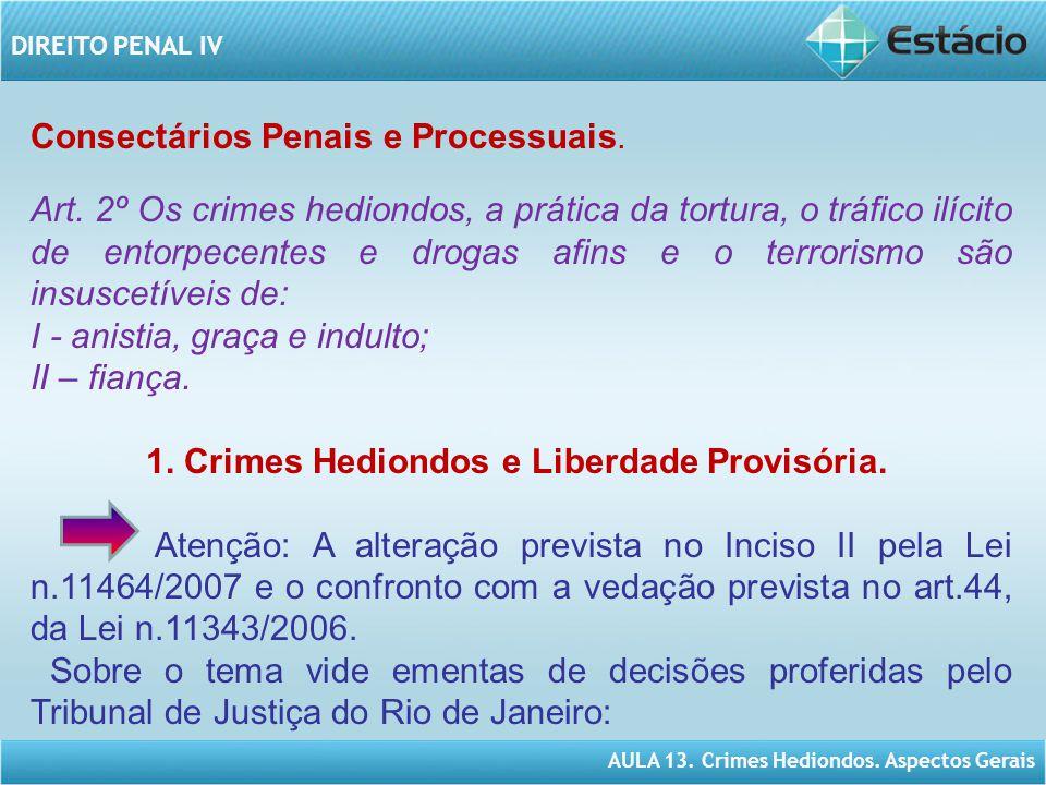 AULA 13.Crimes Hediondos. Aspectos Gerais DIREITO PENAL IV HABEAS CORPUS.