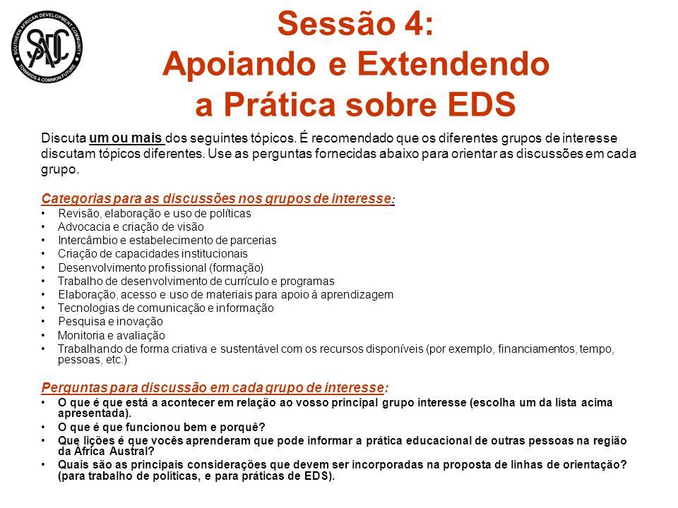 Sessão 4: Apoiando e Extendendo a Prática sobre EDS Discuta um ou mais dos seguintes tópicos.