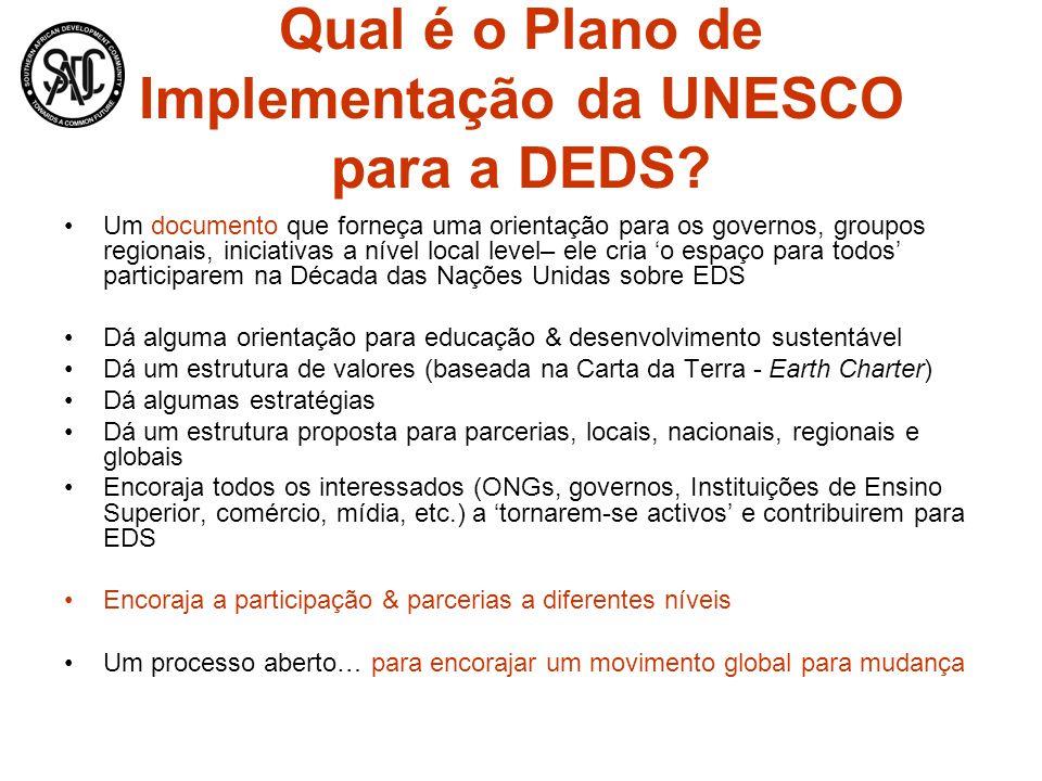 Qual é o Plano de Implementação da UNESCO para a DEDS? Um documento que forneça uma orientação para os governos, groupos regionais, iniciativas a níve