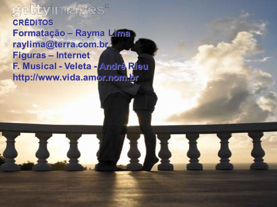 CRÉDITOS Formatação – Rayma Lima raylima@terra.com.br Figuras – Internet F.