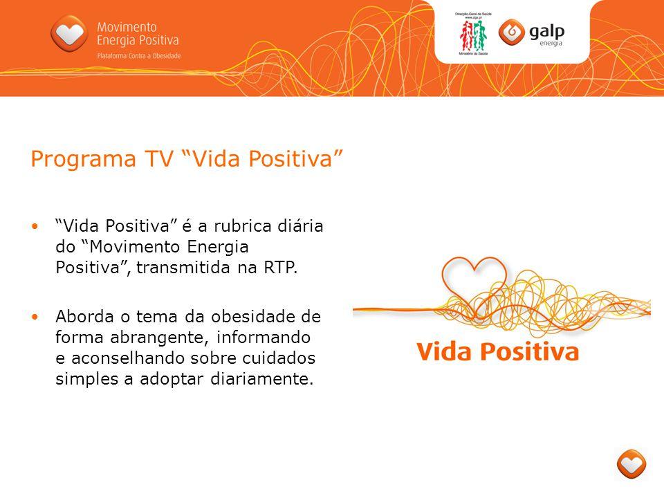 Programa TV Vida Positiva Vida Positiva é a rubrica diária do Movimento Energia Positiva, transmitida na RTP. Aborda o tema da obesidade de forma abra