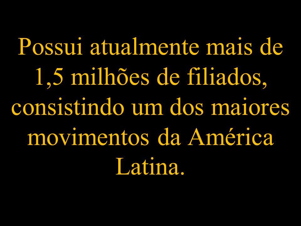 Possui atualmente mais de 1,5 milhões de filiados, consistindo um dos maiores movimentos da América Latina.