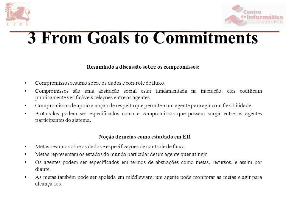 3 From Goals to Commitments Resumindo a discussão sobre os compromissos: Compromissos resumo sobre os dados e controle de fluxo.