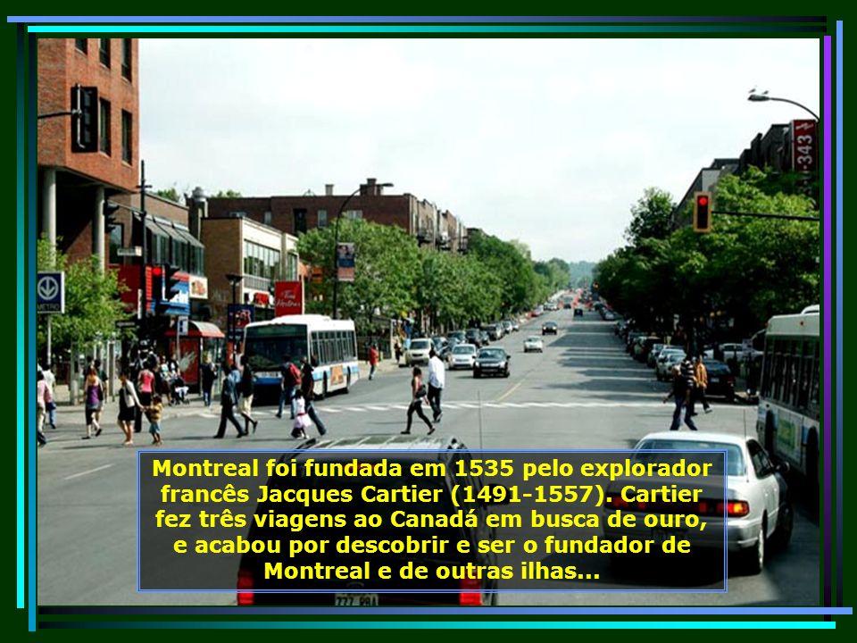 Montreal possui também a maior população francófona do mundo, depois apenas de Paris. O idioma francês não só é a língua corrente na cidade, como em t