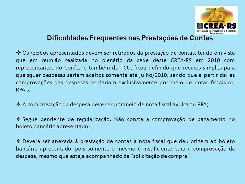 Dificuldades Frequentes nas Prestações de Contas Os recibos apresentados devem ser retirados da prestação de contas, tendo em vista que em reunião rea