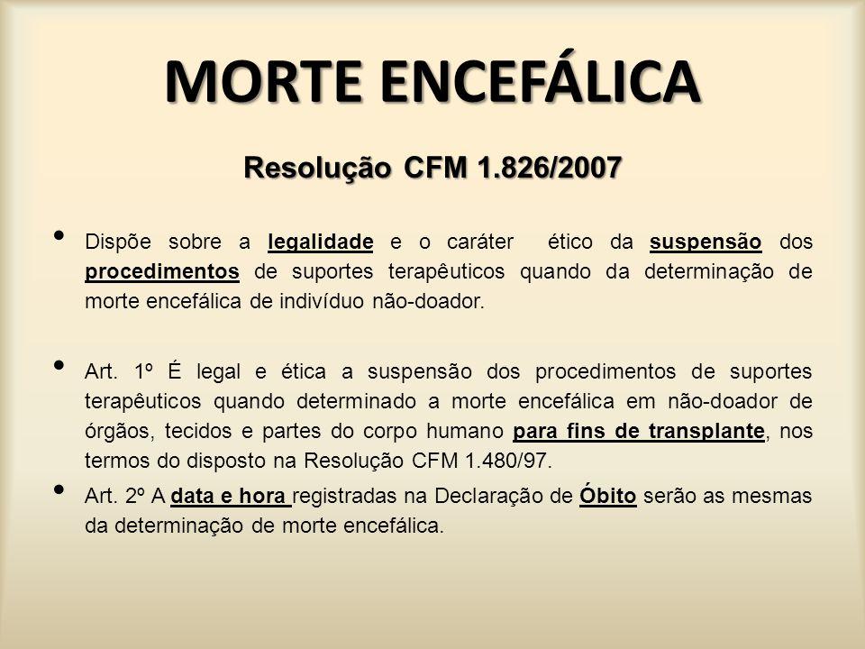 MORTE ENCEFÁLICA Resolução CFM 1.826/2007 Art.1º.