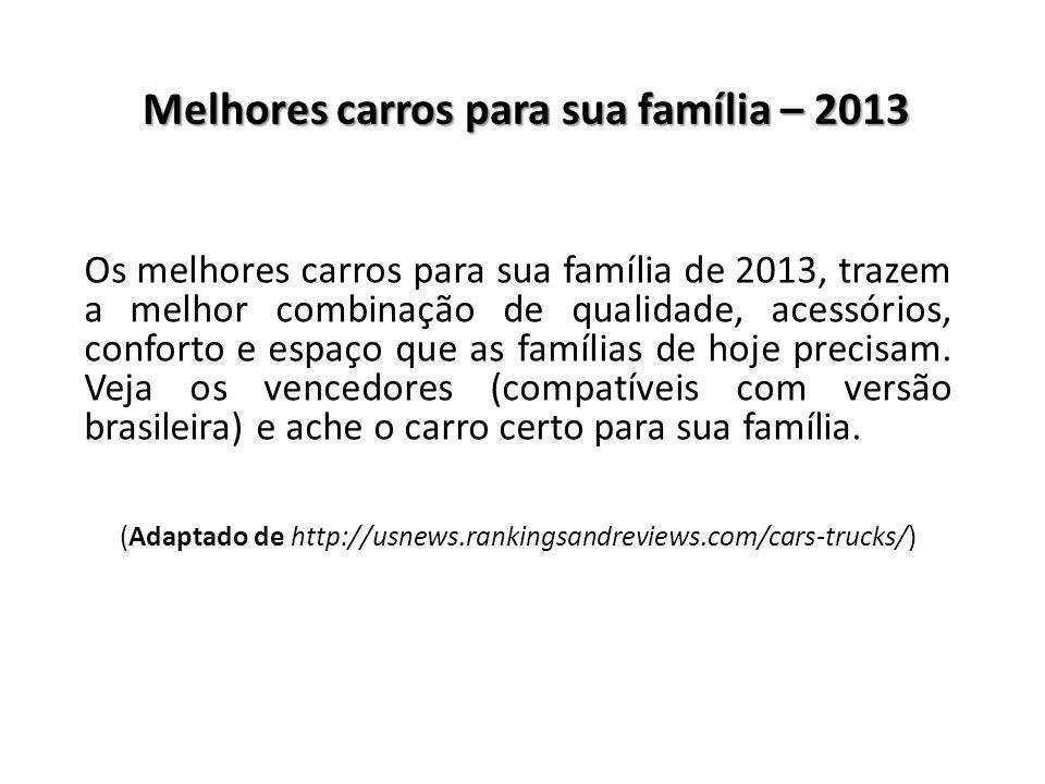 Melhores carros para sua família – 2013 Os melhores carros para sua família de 2013, trazem a melhor combinação de qualidade, acessórios, conforto e e
