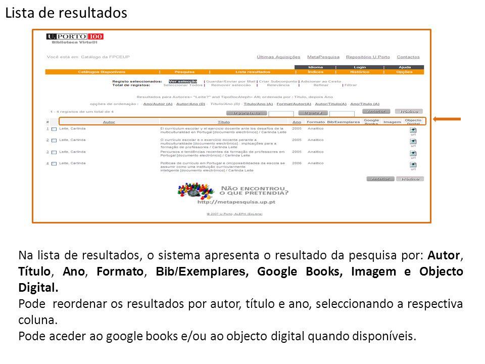 Lista de resultados Na lista de resultados, o sistema apresenta o resultado da pesquisa por: Autor, Título, Ano, Formato, Bib/Exemplares, Google Books