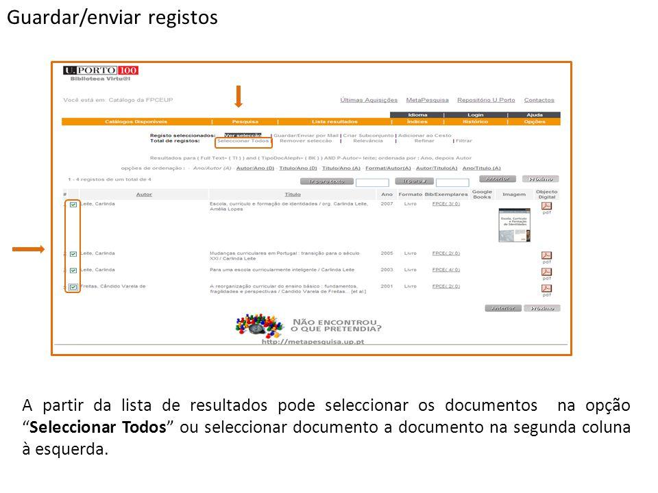A partir da lista de resultados pode seleccionar os documentos na opçãoSeleccionar Todos ou seleccionar documento a documento na segunda coluna à esqu