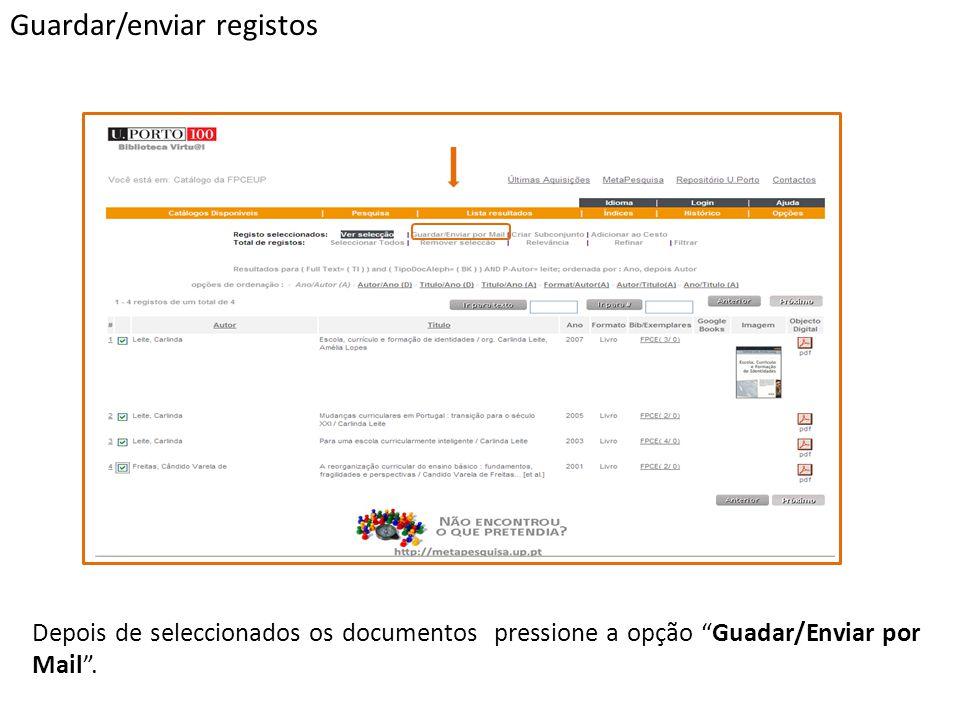 Depois de seleccionados os documentos pressione a opção Guadar/Enviar por Mail.