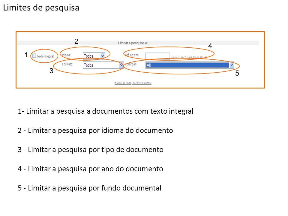 Limites de pesquisa 1 2 3 4 5 1- Limitar a pesquisa a documentos com texto integral 2 - Limitar a pesquisa por idioma do documento 3 - Limitar a pesqu