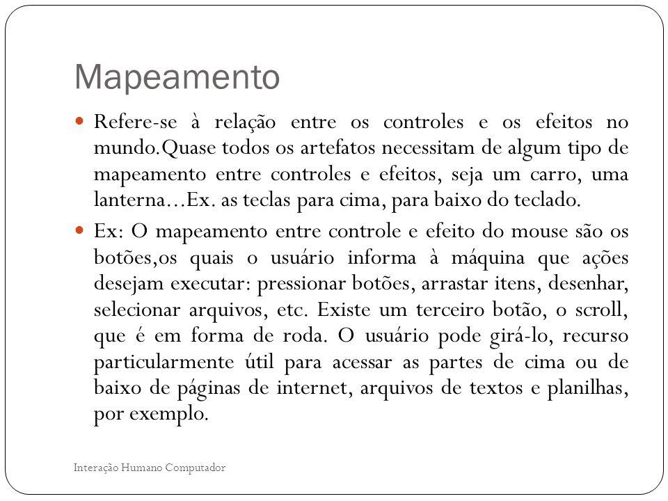 Consistência Interação Humano Computador Refere-se a projetar interfaces de modo que tenham operações semelhantes e que utilizem elementos semelhantes para realização de tarefas similares.