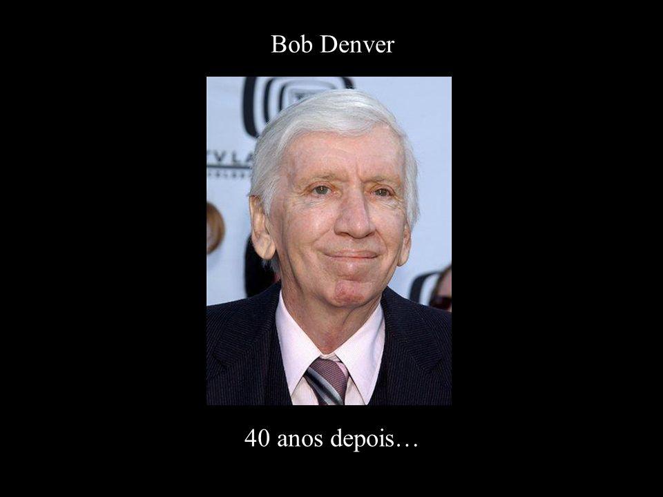 Bob Denver 40 anos depois…