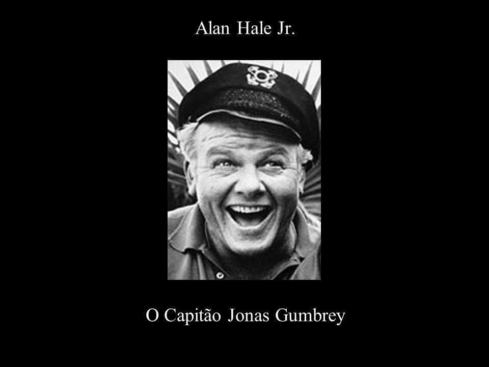 Alan Hale Jr. O Capitão Jonas Gumbrey