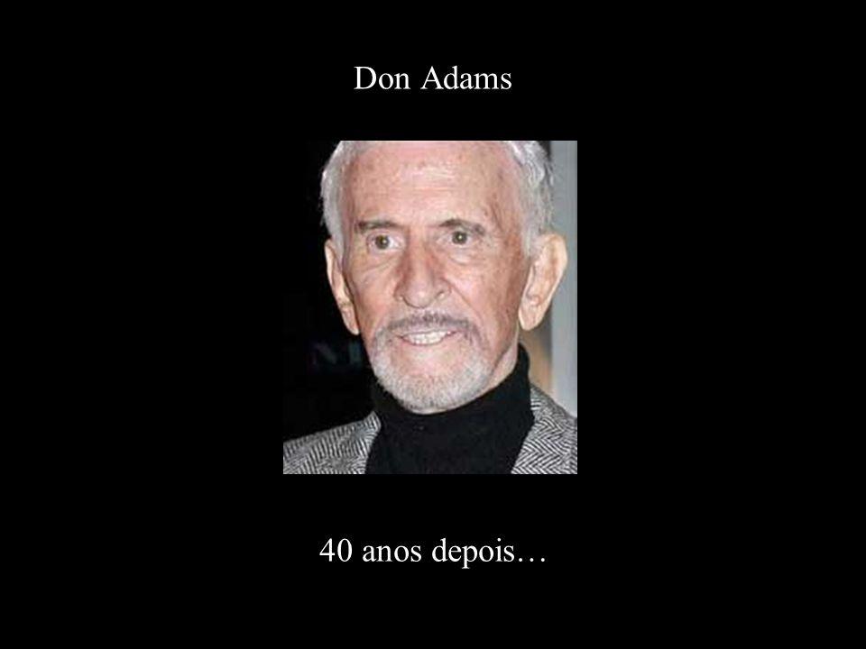 Don Adams 40 anos depois…